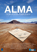 "Poster zum ALMA-Film ""In Search of Our Cosmic Origins"""