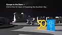 Europe to the Stars — ESO's first 50 years of exploring the southern sky
