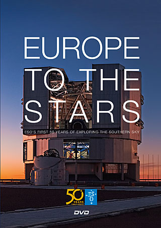Europe to the Stars — ESO's first 50 years of exploring the southern sky (boxed DVD)