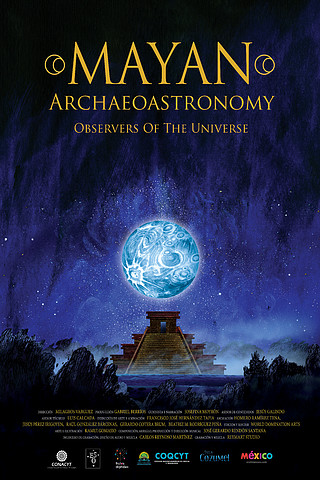 Mayan Archaeoastronomy: Observers of the Universe