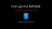 First Light For MATISSE Video Compilation