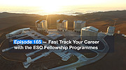ESOcast 165: Fast Track Your Career with the ESO Fellowship Programmes