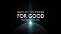 Back to the Moon for Good (EN trailer)