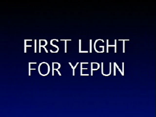 First Light for YEPUN